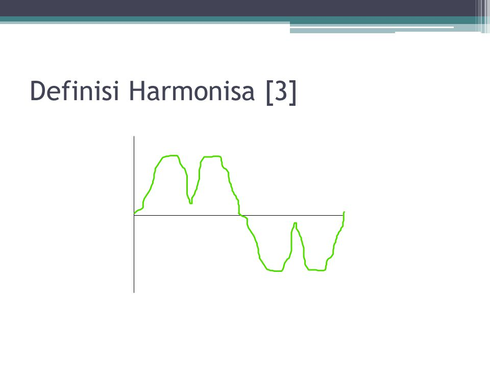 Definisi Harmonisa [3]