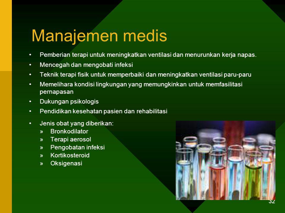 Manajemen medis Pemberian terapi untuk meningkatkan ventilasi dan menurunkan kerja napas. Mencegah dan mengobati infeksi Teknik terapi fisik untuk mem