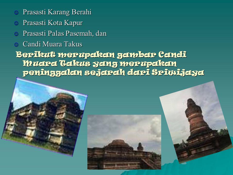 Kerajaan Sriwijaya juga mempunyai peninggalan sejarah antara lain : Kerajaan Sriwijaya juga mempunyai peninggalan sejarah antara lain : Prasasti Keduk