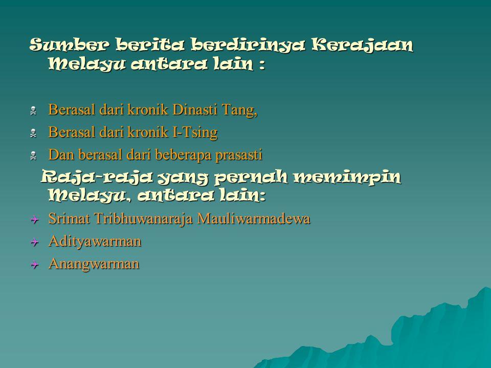 KKKKerajaan Melayu atau bisa disebut Malayu, Kerajaan Dharmasraya, atau Kerajaan Jambi berdiri antara abad ke 4 dan ke 13 KKKKerajaan Melayu t