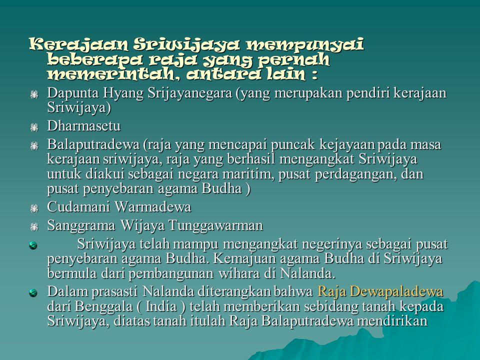  Dari beberapa prasasti di Sumatra diketahui bahwa pusat pemerintahan Kerajaan Sriwijaya selalu berubah – ubah.