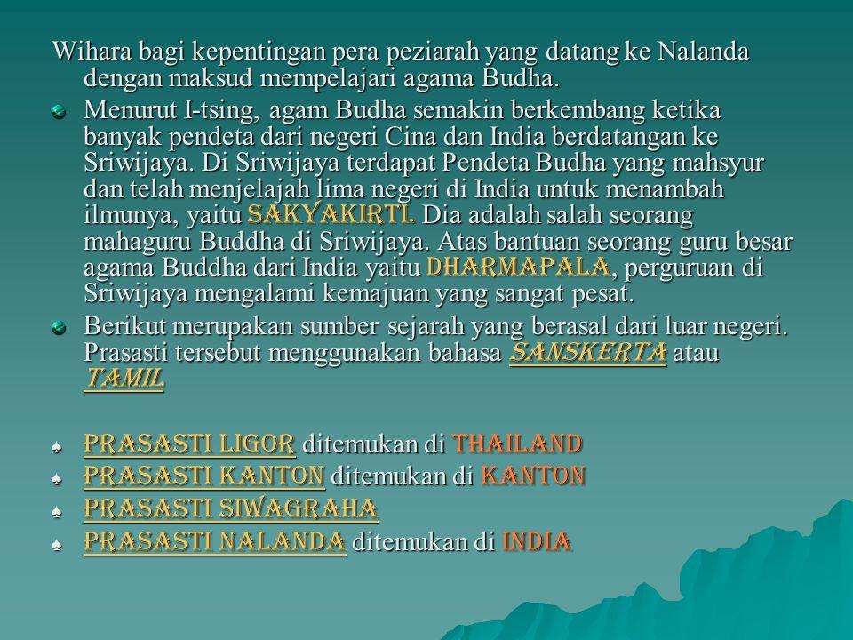 Kerajaan Sriwijaya mempunyai beberapa raja yang pernah memerintah, antara lain : DDDDapunta Hyang Srijayanegara (yang merupakan pendiri kerajaan S