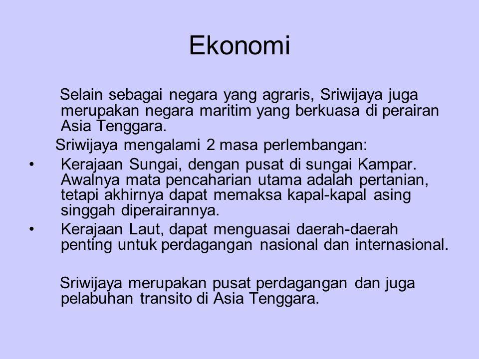 Politik 1.Ekspansi Sriwijaya Dilakukan dengan tujuan untuk penguasaan perdagangan.
