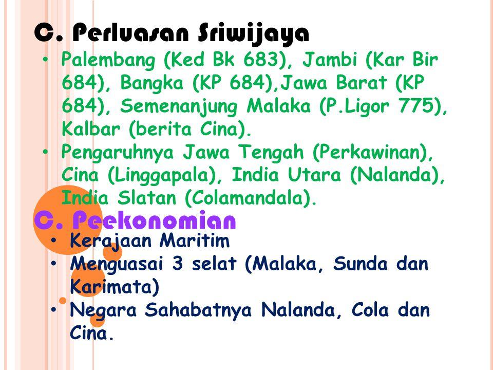 Palembang (Ked Bk 683), Jambi (Kar Bir 684), Bangka (KP 684),Jawa Barat (KP 684), Semenanjung Malaka (P.Ligor 775), Kalbar (berita Cina).