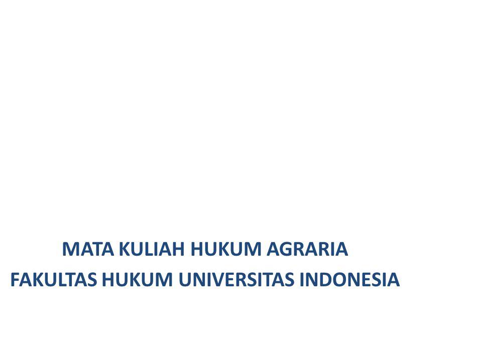 MATA KULIAH HUKUM AGRARIA FAKULTAS HUKUM UNIVERSITAS INDONESIA DAFTAR PERATURAN PERUNDANG-UNDANGAN TERKAIT