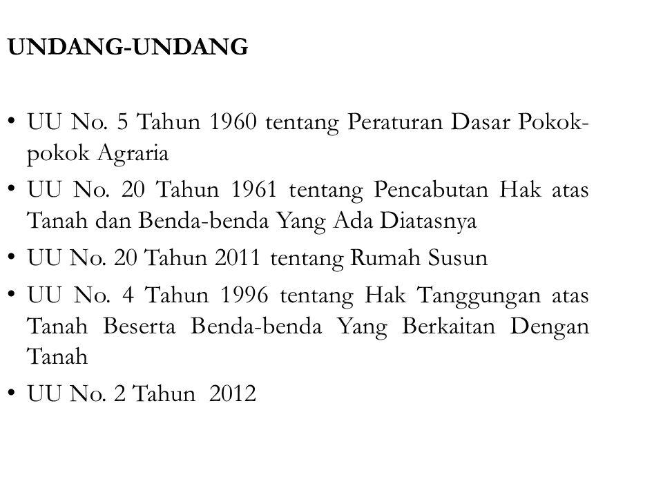 UNDANG-UNDANG UU No.5 Tahun 1960 tentang Peraturan Dasar Pokok- pokok Agraria UU No.