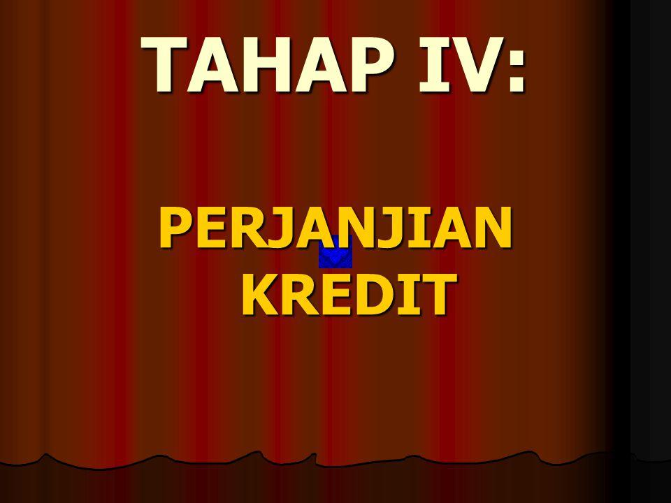 TAHAP IV: PERJANJIAN KREDIT