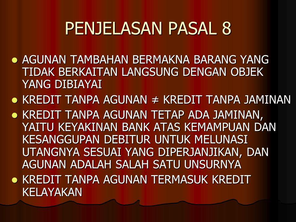 PENJELASAN PASAL 8 AGUNAN TAMBAHAN BERMAKNA BARANG YANG TIDAK BERKAITAN LANGSUNG DENGAN OBJEK YANG DIBIAYAI AGUNAN TAMBAHAN BERMAKNA BARANG YANG TIDAK