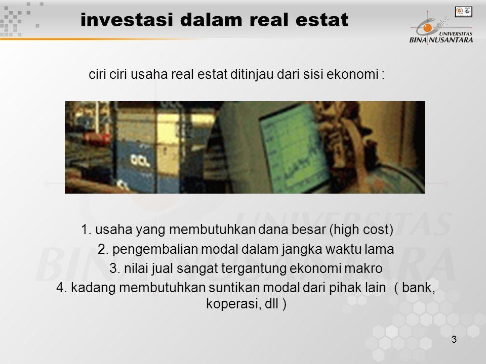 3 investasi dalam real estat ciri ciri usaha real estat ditinjau dari sisi ekonomi : 1.