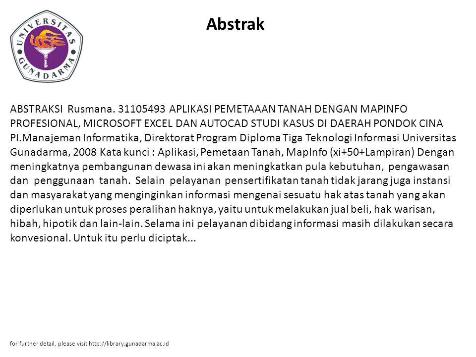 Abstrak ABSTRAKSI Rusmana. 31105493 APLIKASI PEMETAAAN TANAH DENGAN MAPINFO PROFESIONAL, MICROSOFT EXCEL DAN AUTOCAD STUDI KASUS DI DAERAH PONDOK CINA