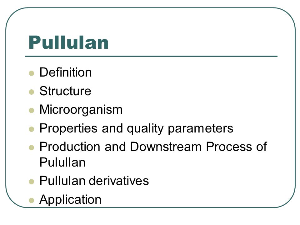 Definition Structure Microorganism Production and downstream process Application