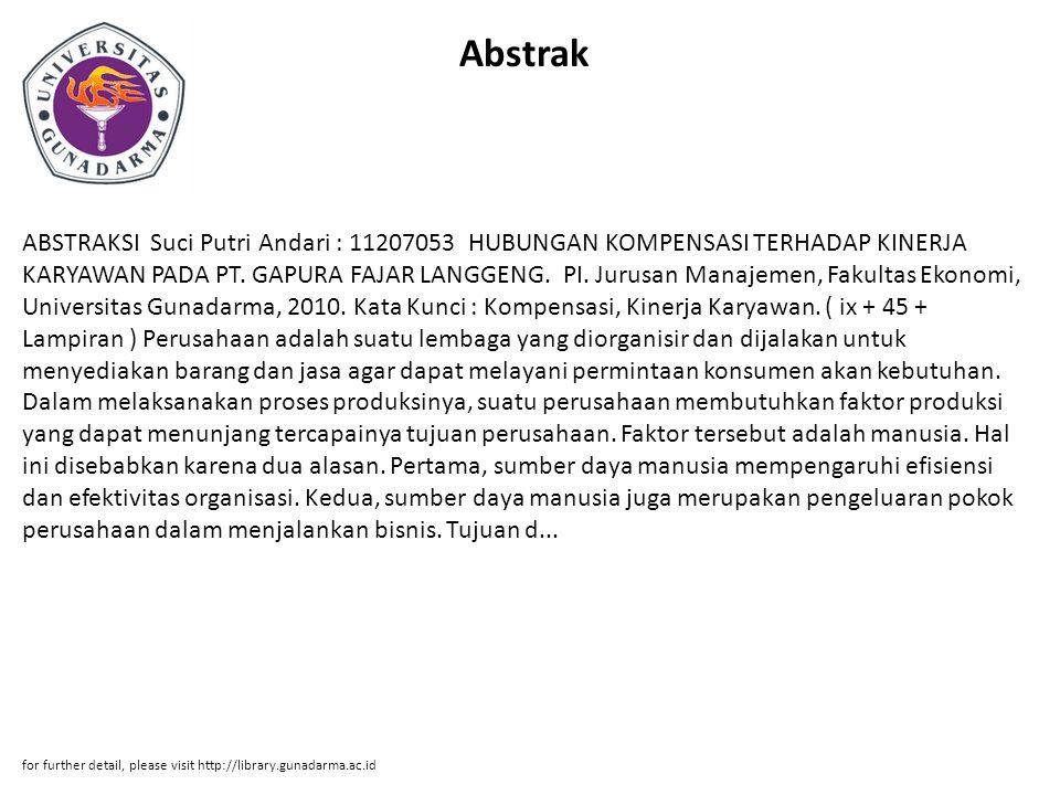 Abstrak ABSTRAKSI Suci Putri Andari : 11207053 HUBUNGAN KOMPENSASI TERHADAP KINERJA KARYAWAN PADA PT. GAPURA FAJAR LANGGENG. PI. Jurusan Manajemen, Fa