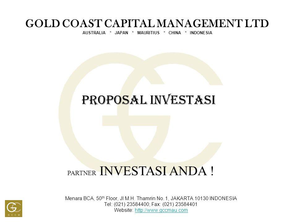 PROPOSAL INVESTASI Menara BCA, 50 th Floor, Jl M.H. Thamrin No. 1, JAKARTA 10130 INDONESIA Tel: (021) 23584400; Fax: (021) 23584401 Website: http://ww