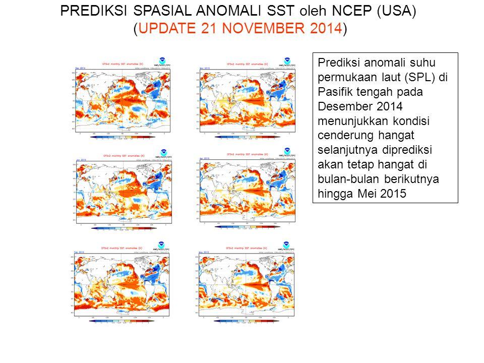 Prediksi anomali suhu permukaan laut (SPL) di Pasifik tengah pada Desember 2014 menunjukkan kondisi cenderung hangat selanjutnya diprediksi akan tetap