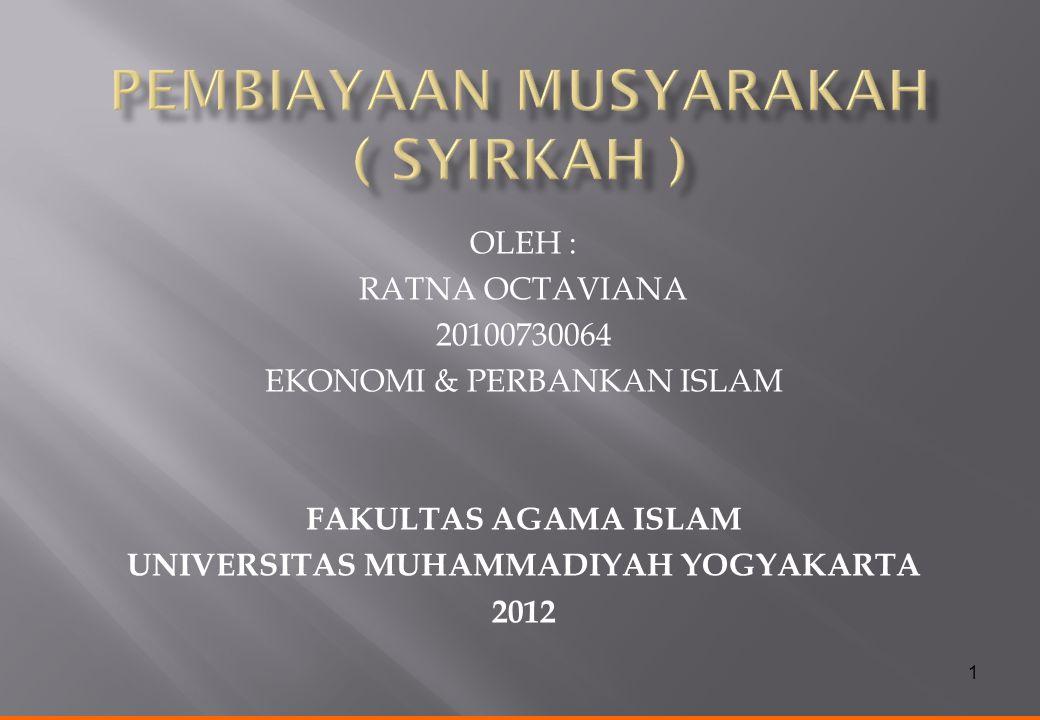 1 OLEH : RATNA OCTAVIANA 20100730064 EKONOMI & PERBANKAN ISLAM FAKULTAS AGAMA ISLAM UNIVERSITAS MUHAMMADIYAH YOGYAKARTA 2012
