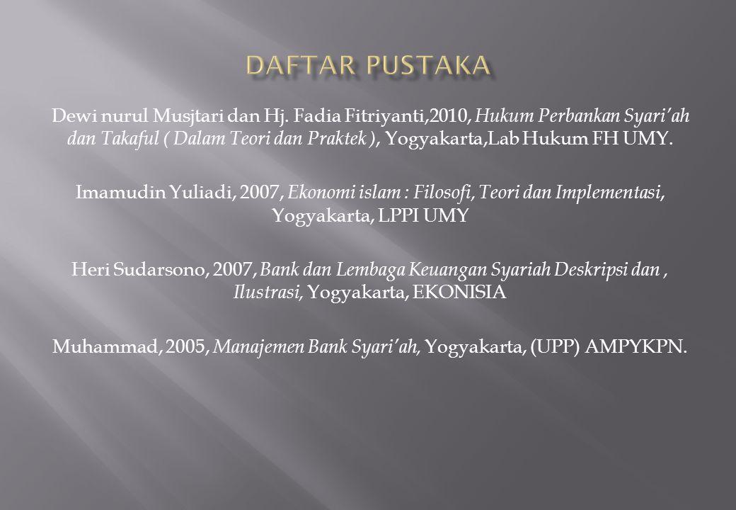 Dewi nurul Musjtari dan Hj. Fadia Fitriyanti,2010, Hukum Perbankan Syari'ah dan Takaful ( Dalam Teori dan Praktek ), Yogyakarta,Lab Hukum FH UMY. Imam