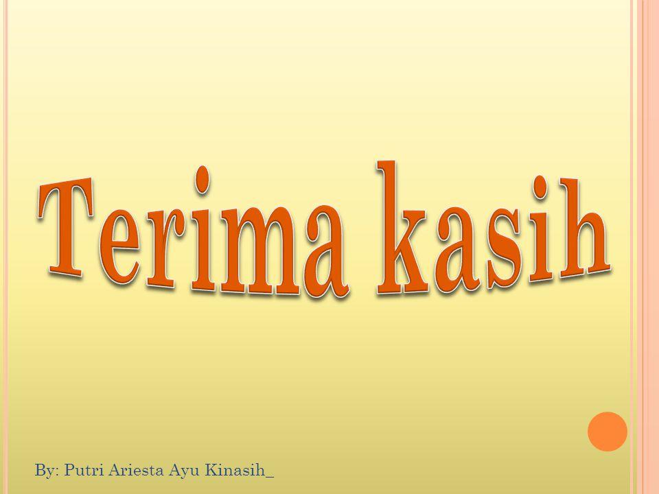 By: Putri Ariesta Ayu Kinasih_