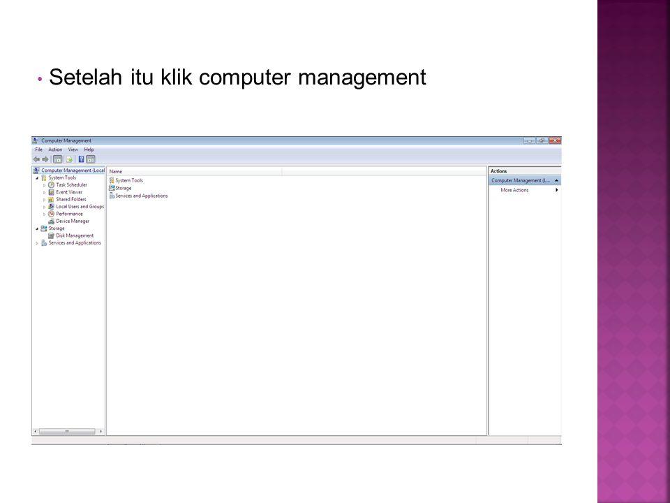Setelah itu klik computer management