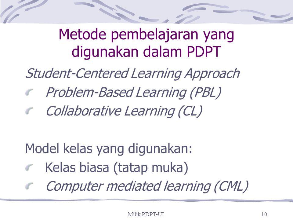 Milik PDPT-UI9 Setelah mengikuti PDPT pada tahun pertama di UI mahasiswa diharapkan : berfikir kritis dan kreatif memiliki keingintahuan intelektual t