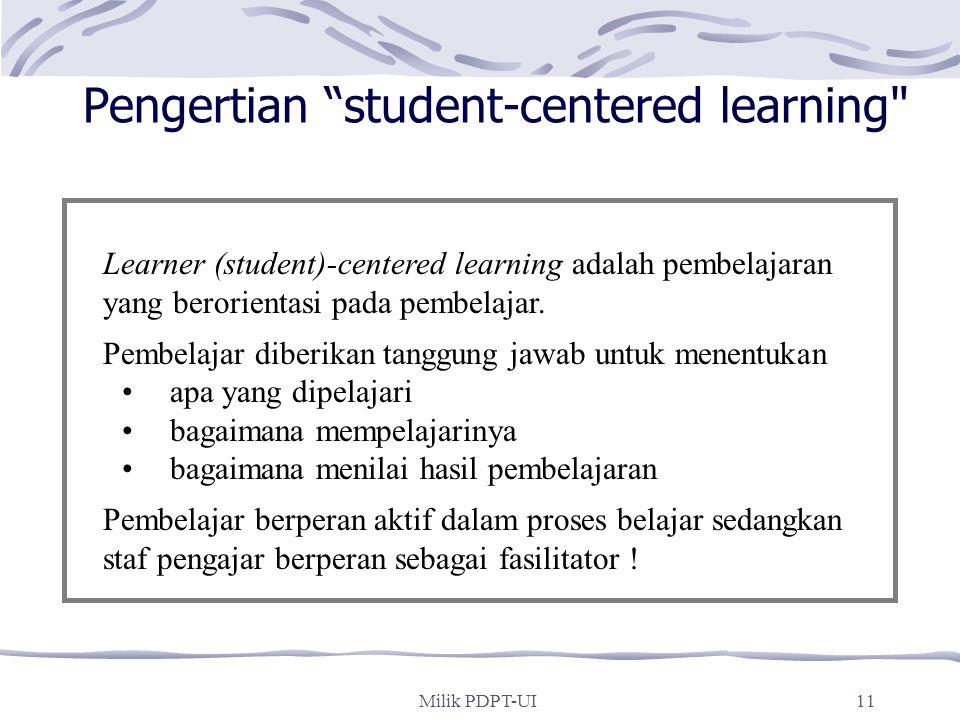 Milik PDPT-UI10 Metode pembelajaran yang digunakan dalam PDPT Student-Centered Learning Approach Problem-Based Learning (PBL) Collaborative Learning (