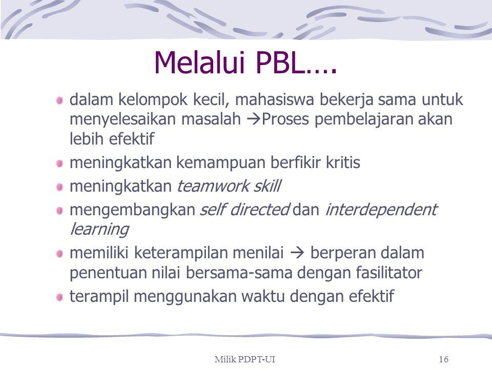 Milik PDPT-UI15 Model PBL pada PDPT pembelajaran dalam kelompok kecil kelompok mengarahkan pembelajaran keberhasilan pembelajaran bergantung pada kerj