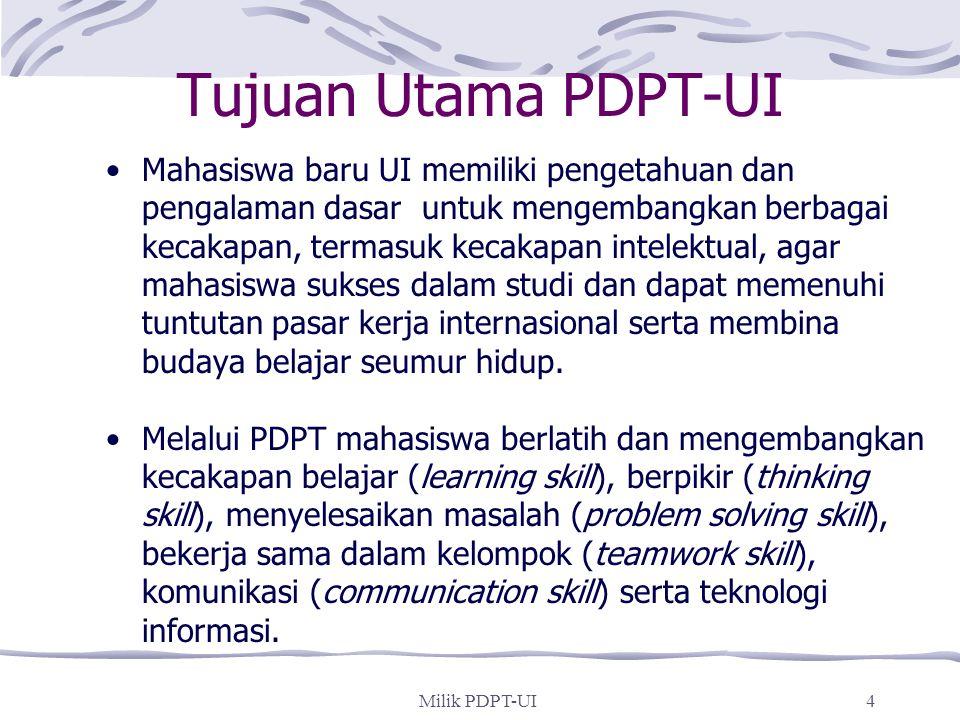 Milik PDPT-UI3 Menyiapkan peserta didik menjadi anggota masyarakat yang bermoral serta memiliki kemampuan akademik dan atau profesional yang unggul da
