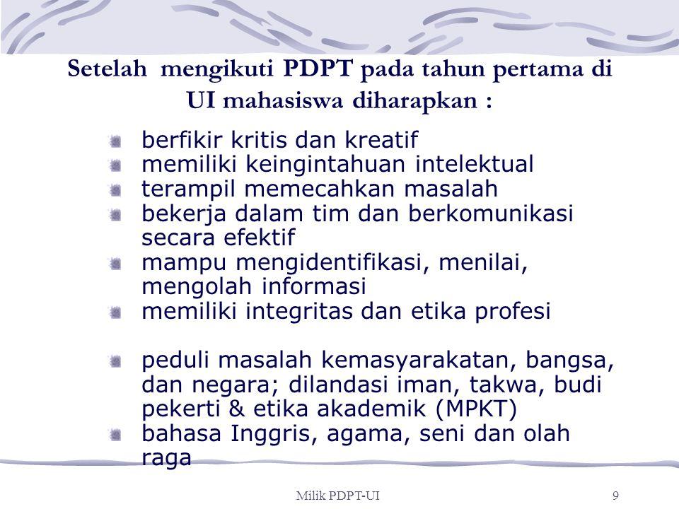 Milik PDPT-UI8 PELAKSANAAN PDPT Pada masa orientasi belajar mahasiswa, mahasiswa dari beberapa fakultas bergabung dalam satu kelas. Pada kelas MPKT, m