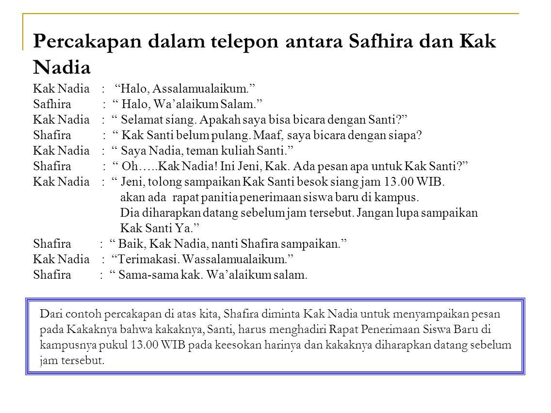 """Percakapan dalam telepon antara Safhira dan Kak Nadia Kak Nadia : """"Halo, Assalamualaikum."""" Safhira : """" Halo, Wa'alaikum Salam."""" Kak Nadia : """" Selamat"""