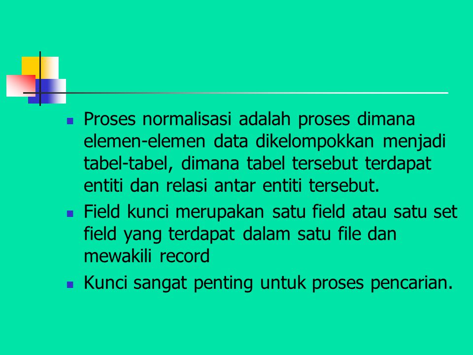 Field Kunci Kunci Kandidat (candidate key) Atribut atau field yang mengidentifikasikan secara unik suatu kejadian yang sifatnya khusus dari suatu entiti.