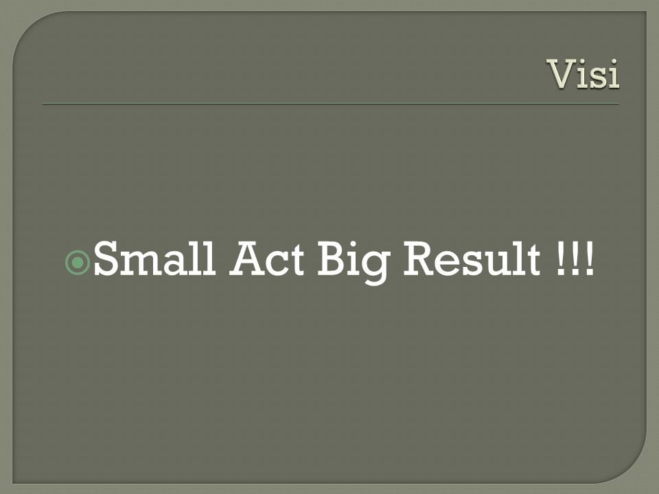  Small Act Big Result !!!
