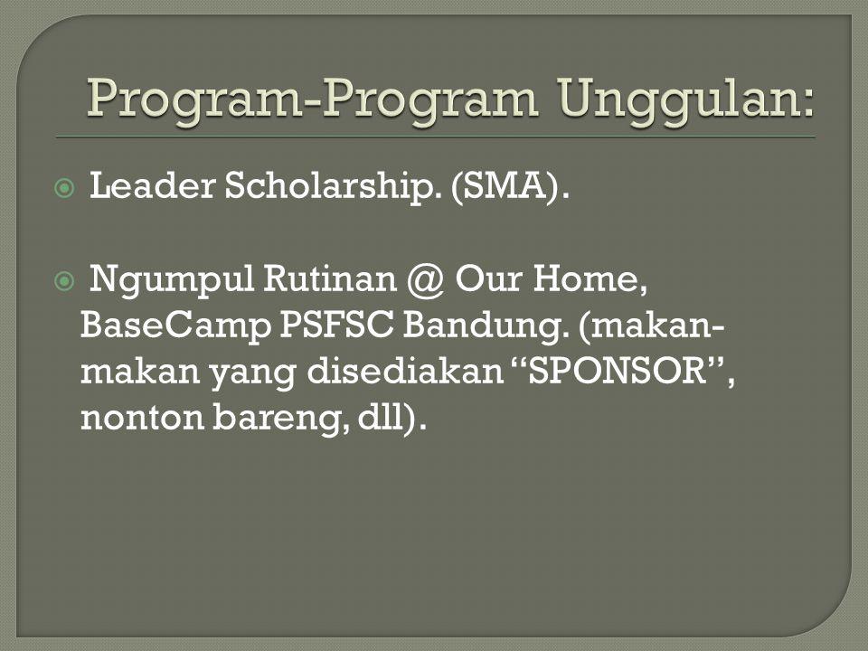  Leader Scholarship. (SMA).  Ngumpul Rutinan @ Our Home, BaseCamp PSFSC Bandung.