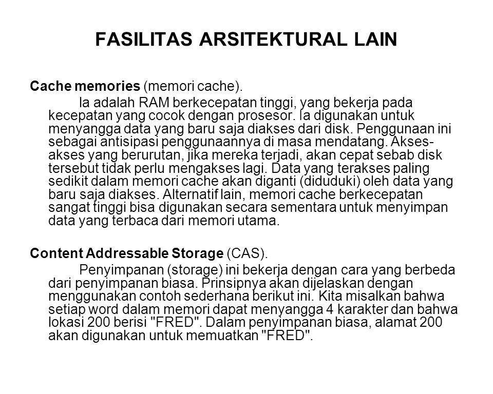 FASILITAS ARSITEKTURAL LAIN Cache memories (memori cache). la adalah RAM berkecepatan tinggi, yang bekerja pada kecepatan yang cocok dengan prosesor.