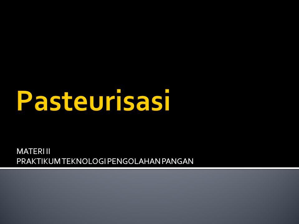 MATERI II PRAKTIKUM TEKNOLOGI PENGOLAHAN PANGAN