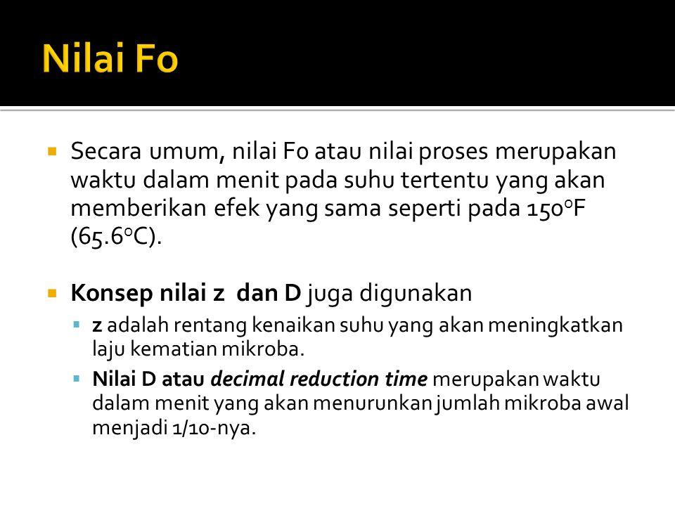  Secara umum, nilai F0 atau nilai proses merupakan waktu dalam menit pada suhu tertentu yang akan memberikan efek yang sama seperti pada 150 o F (65.