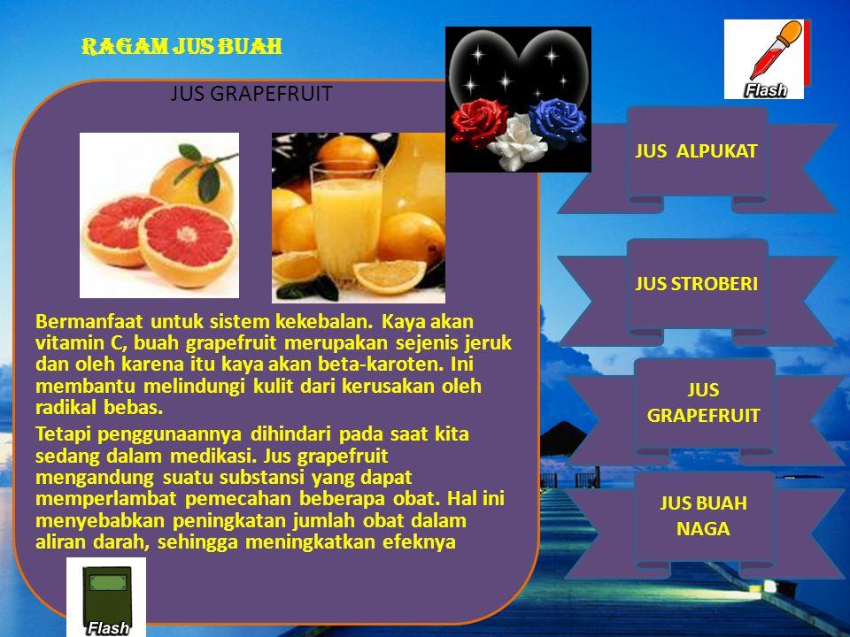 JUS ALPUKAT JUS STROBERI JUS GRAPEFRUIT JUS BUAH NAGA RAGAM JUS BUAH JUS STROBERI2 Manfaat dari jus dan buah stroberi yaitu : 1.Khasiat stroberi tidak