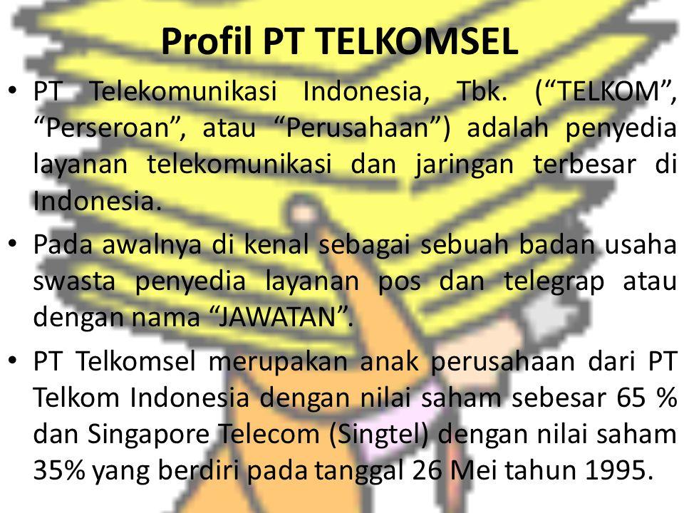 """Profil PT TELKOMSEL PT Telekomunikasi Indonesia, Tbk. (""""TELKOM"""", """"Perseroan"""", atau """"Perusahaan"""") adalah penyedia layanan telekomunikasi dan jaringan t"""