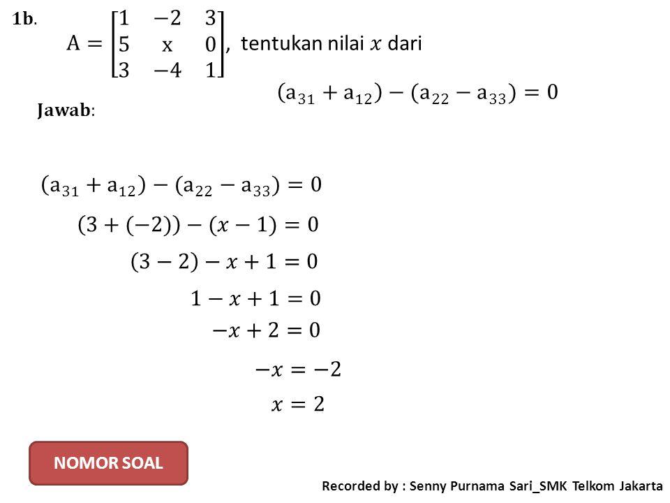 Recorded by : Senny Purnama Sari_SMK Telkom Jakarta NOMOR SOAL