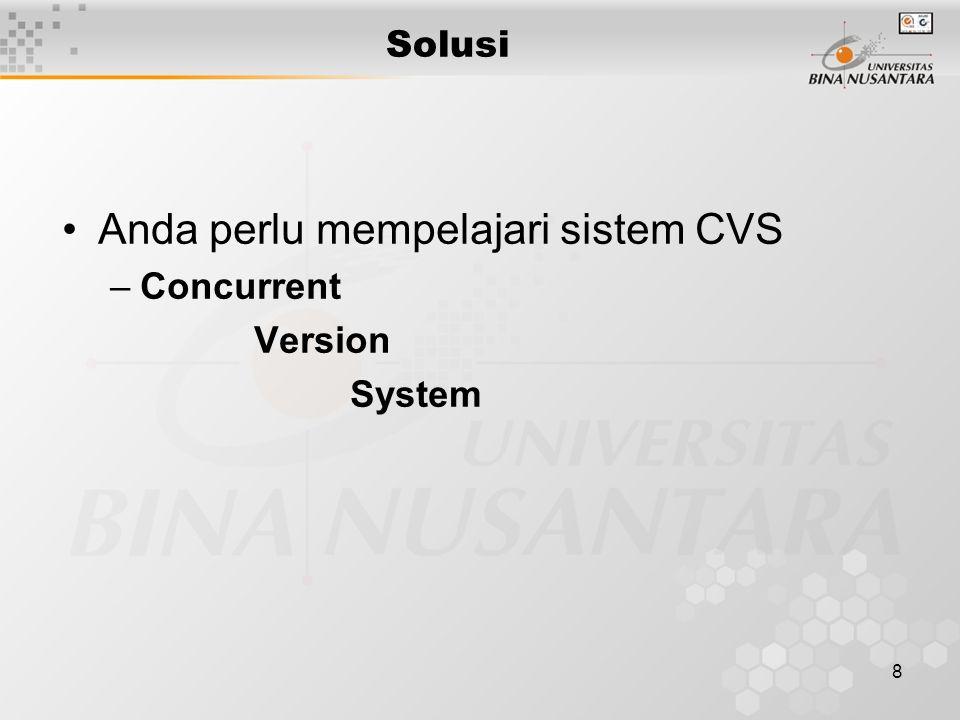 8 Solusi Anda perlu mempelajari sistem CVS –Concurrent Version System