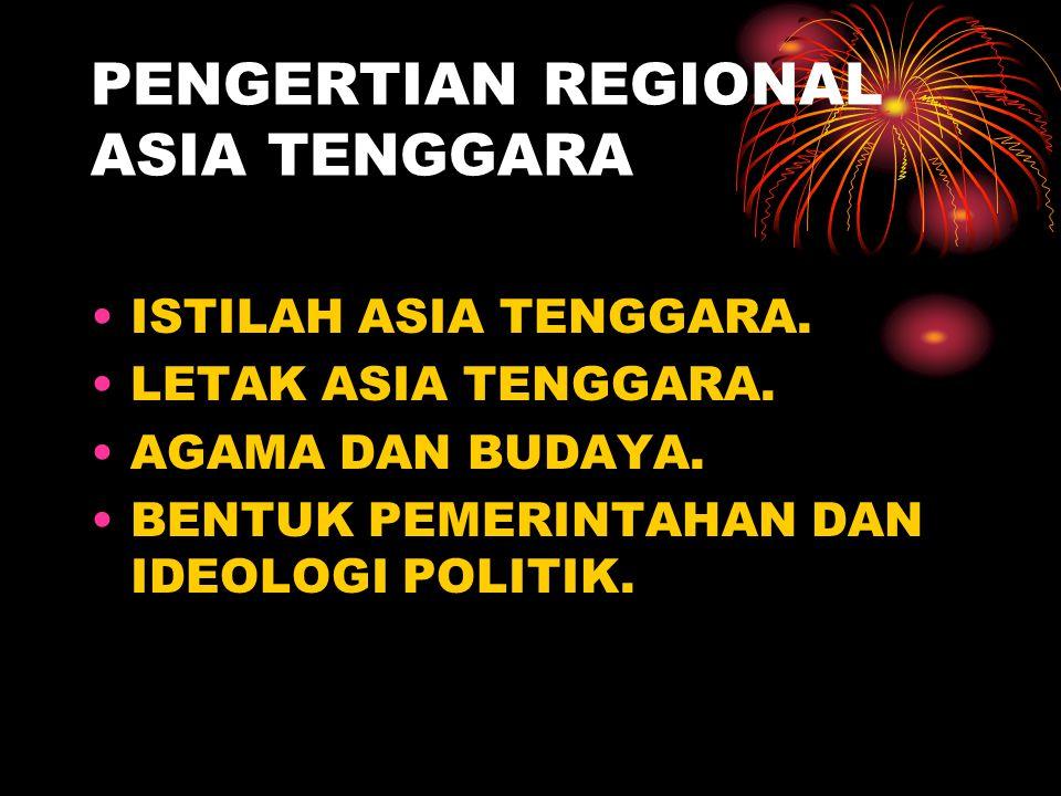 PERTEMUAN KEDUA PENGERTIAN REGIONAL ASIA TENGGARA
