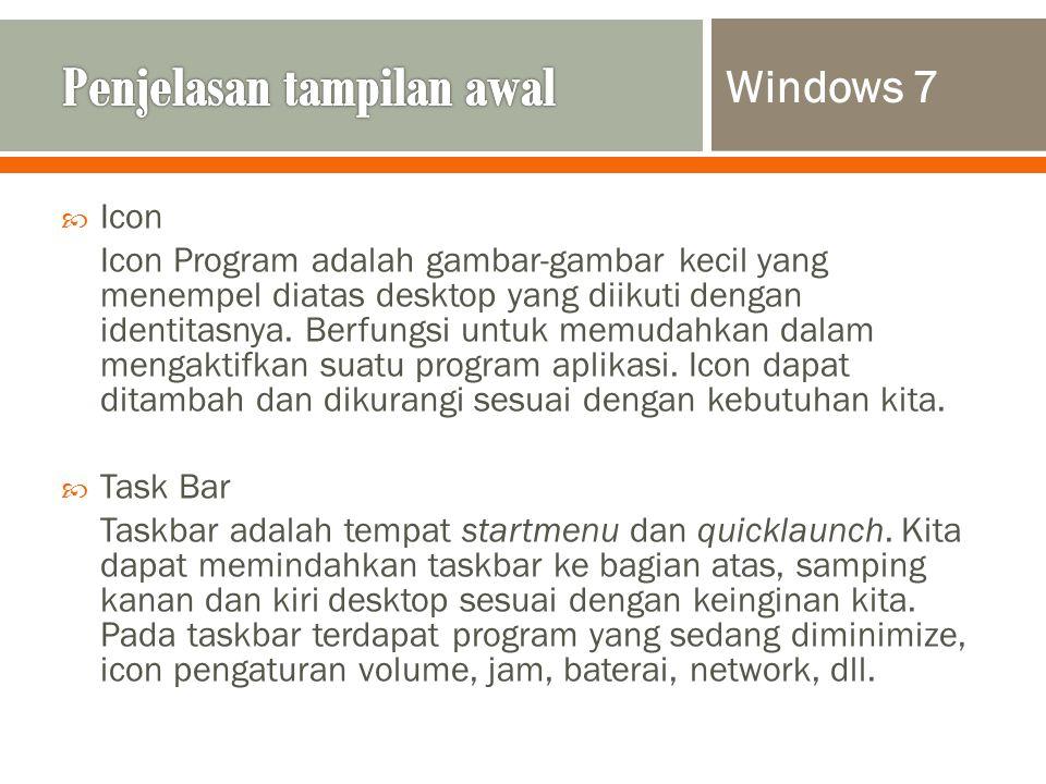  Icon Icon Program adalah gambar-gambar kecil yang menempel diatas desktop yang diikuti dengan identitasnya.