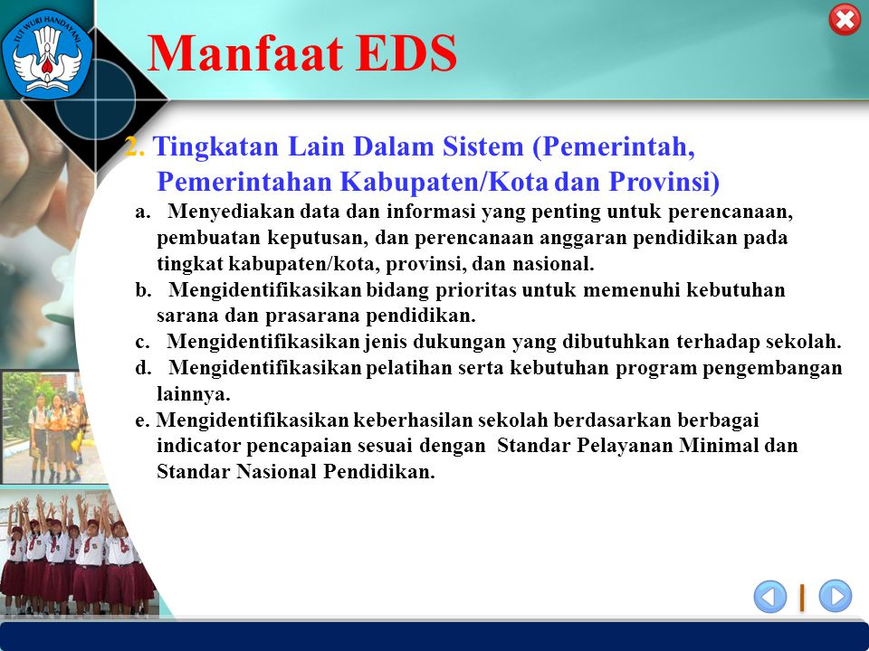 PUSAT PENJAMINAN MUTU PENDIDIKAN - BPSDMPK PPMP – KEMENDIKBUD -2012 Manfaat EDS 2.