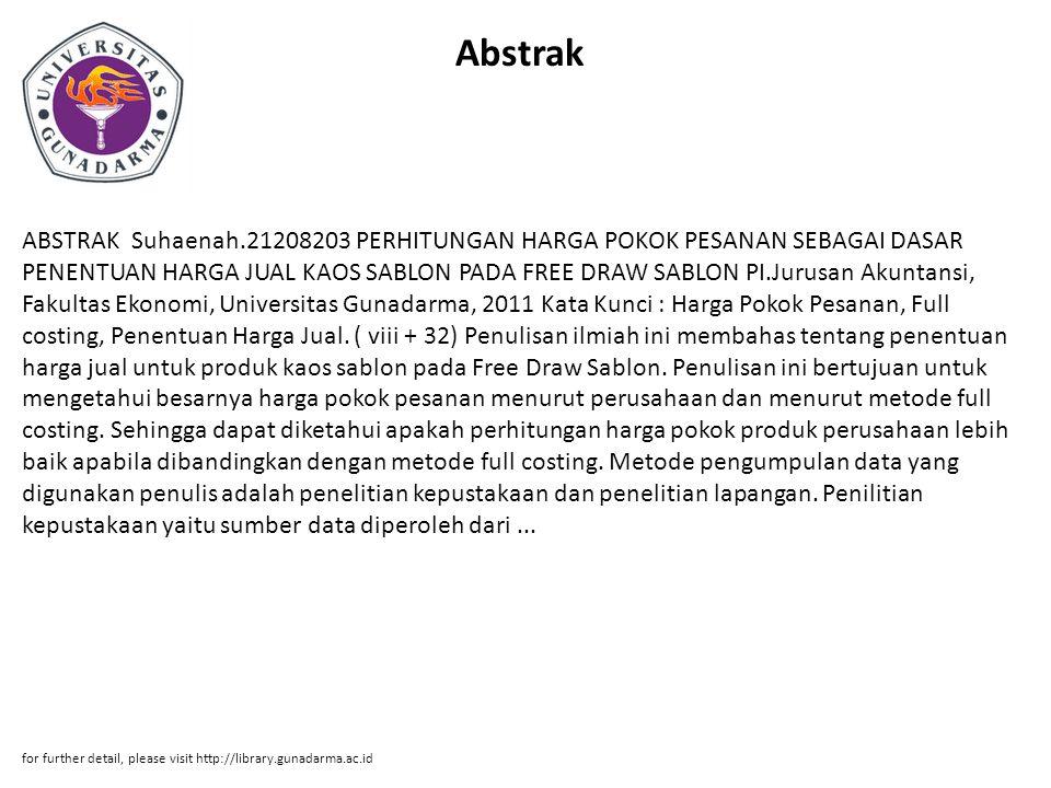 Abstrak ABSTRAK Suhaenah.21208203 PERHITUNGAN HARGA POKOK PESANAN SEBAGAI DASAR PENENTUAN HARGA JUAL KAOS SABLON PADA FREE DRAW SABLON PI.Jurusan Akun