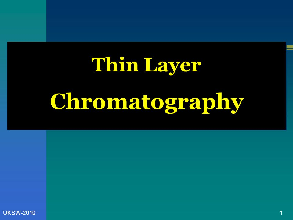 1UKSW-2010 Thin Layer Chromatography