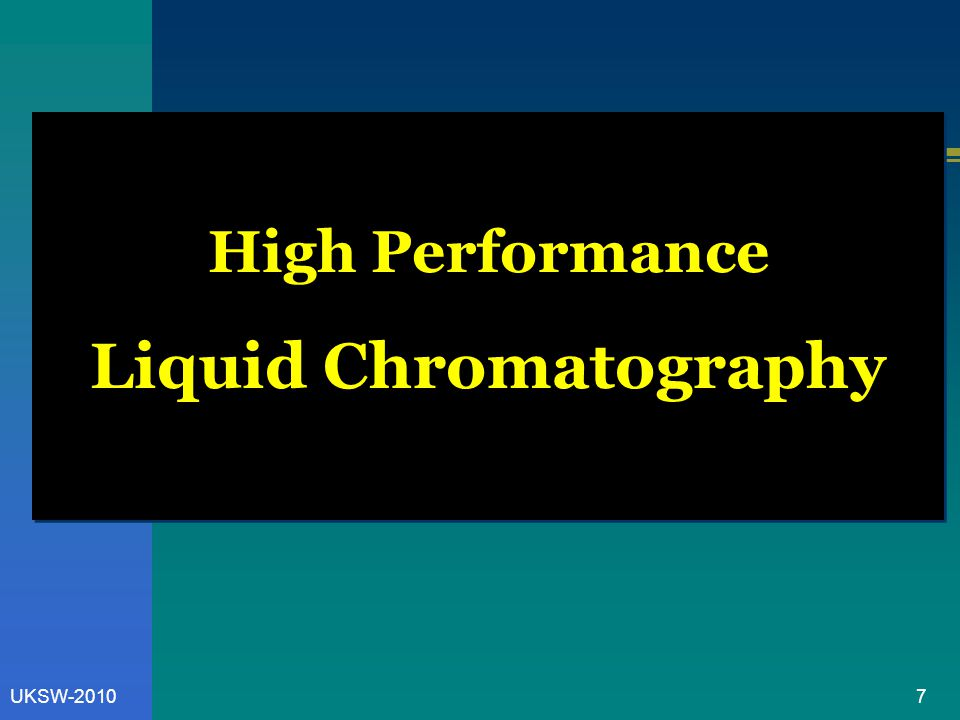 7UKSW-2010 High Performance Liquid Chromatography