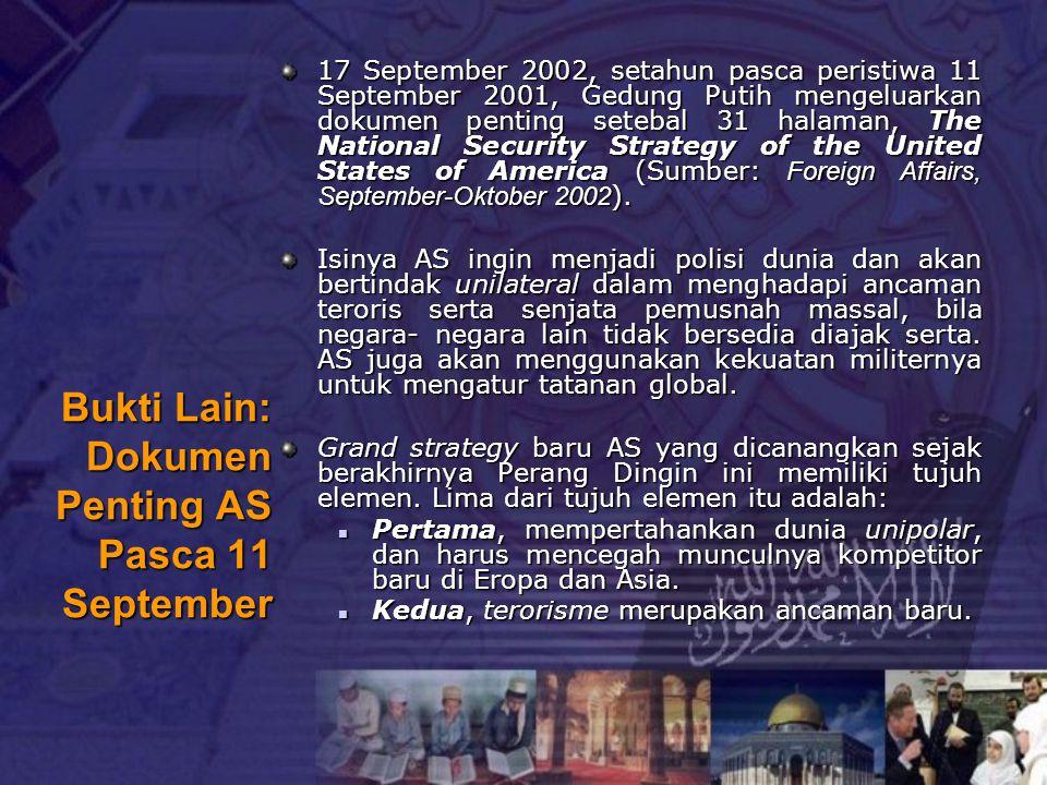 Bukti Lain: Dokumen Penting AS Pasca 11 September 17 September 2002, setahun pasca peristiwa 11 September 2001, Gedung Putih mengeluarkan dokumen pent