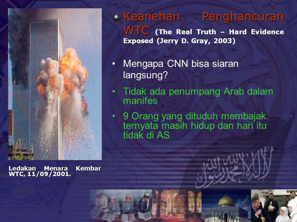 Keanehan Penghancuran WTC Keanehan Penghancuran WTC (The Real Truth – Hard Evidence Exposed (Jerry D. Gray, 2003) Mengapa CNN bisa siaran langsung? Ti
