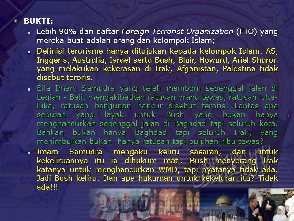 War on Terrorism: War on Islamic Ideology Presiden AS, George W Bush, 6/10/2005 menyamakan perang melawan terorisme saat ini dengan perang melawan komunisme.