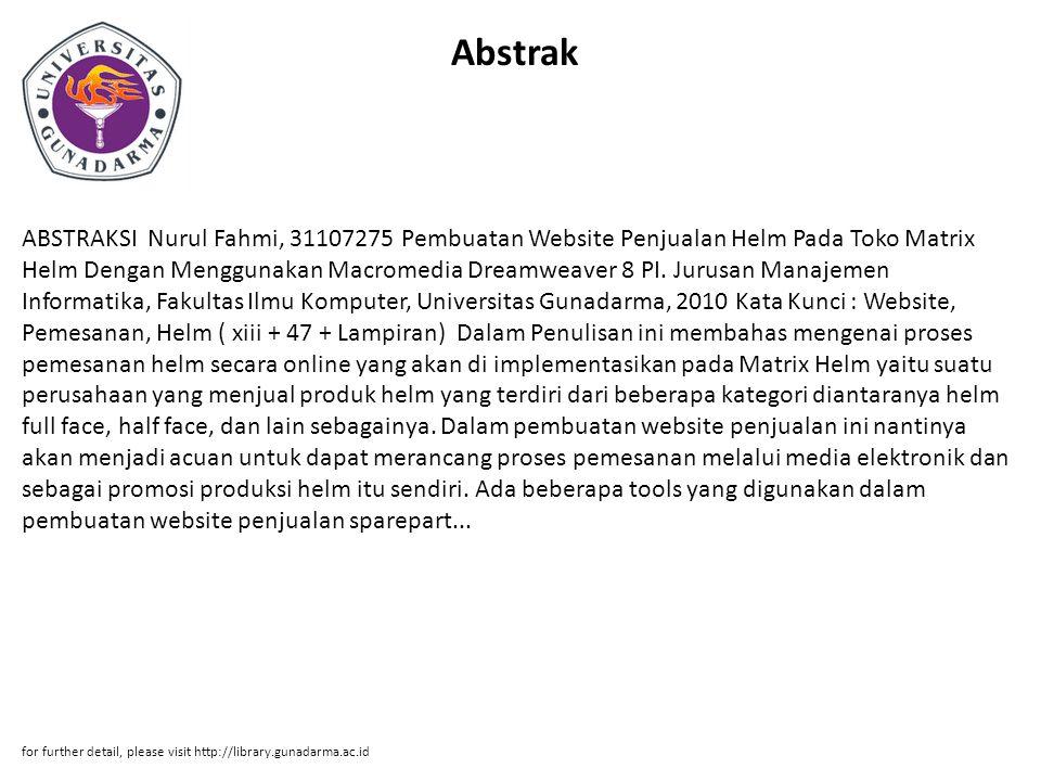 Abstrak ABSTRAKSI Nurul Fahmi, 31107275 Pembuatan Website Penjualan Helm Pada Toko Matrix Helm Dengan Menggunakan Macromedia Dreamweaver 8 PI. Jurusan