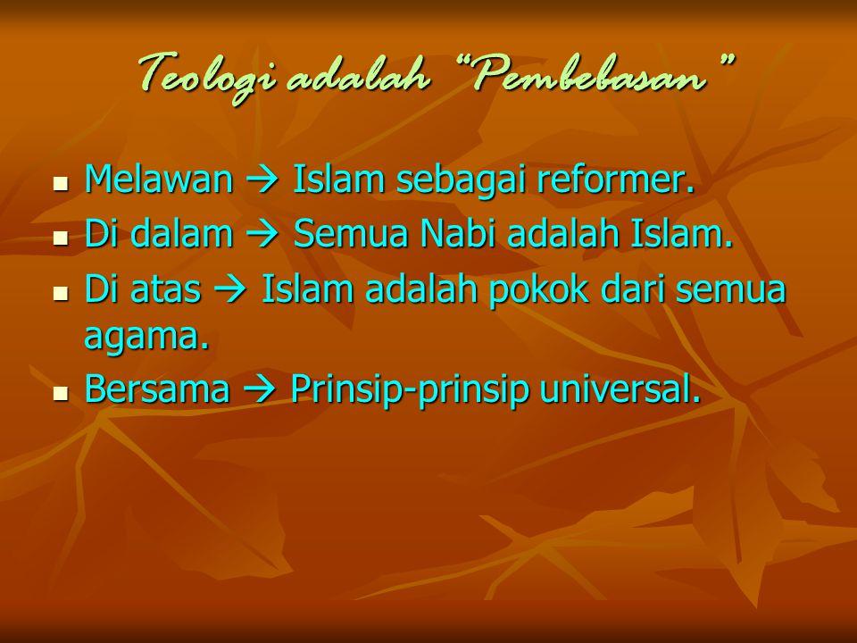 """Teologi adalah """"Pembebasan"""" Melawan  Islam sebagai reformer. Melawan  Islam sebagai reformer. Di dalam  Semua Nabi adalah Islam. Di dalam  Semua N"""