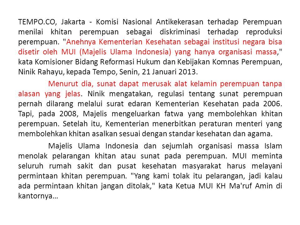 TEMPO.CO, Jakarta - Komisi Nasional Antikekerasan terhadap Perempuan menilai khitan perempuan sebagai diskriminasi terhadap reproduksi perempuan.